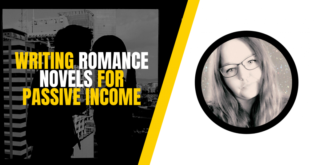writing romance novels for passive income