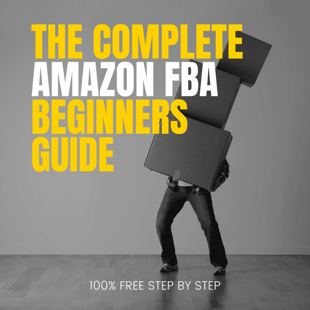 THE COMPLETE AMAZON FBA BEGINNERS GUIDE